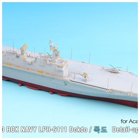 1/700 ROK NAVY LPH-6111 Dokdo Detail-up Set (for Academy)